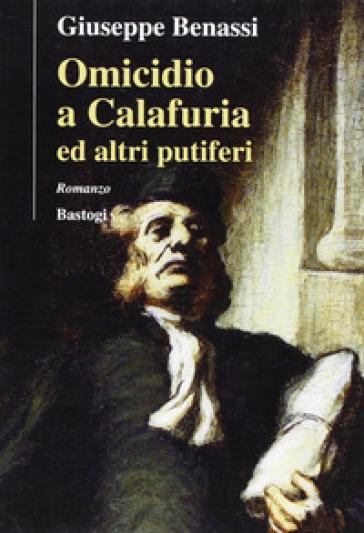 Omicidio a Calafuria ed altri putiferi - Giuseppe Benassi | Kritjur.org