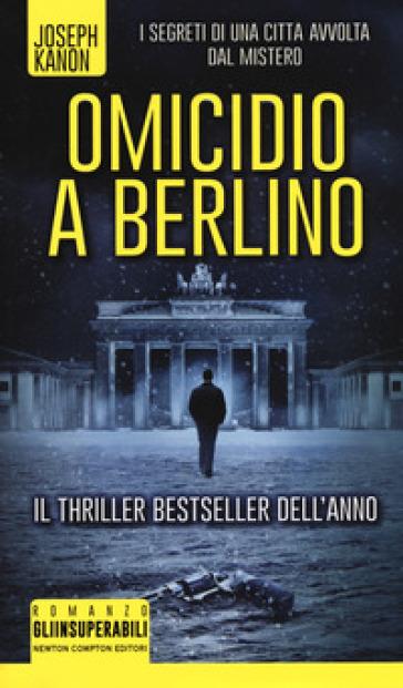 Omicidio a Berlino - Joseph Kanon |