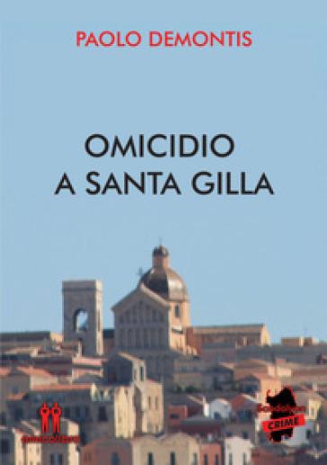 Omicidio a Santa Gilla - Paolo Demontis |