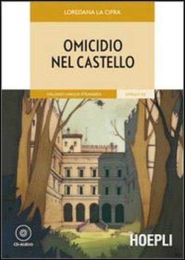 Omicidio nel castello. Con CD-Audio - Loredana La Cifra  