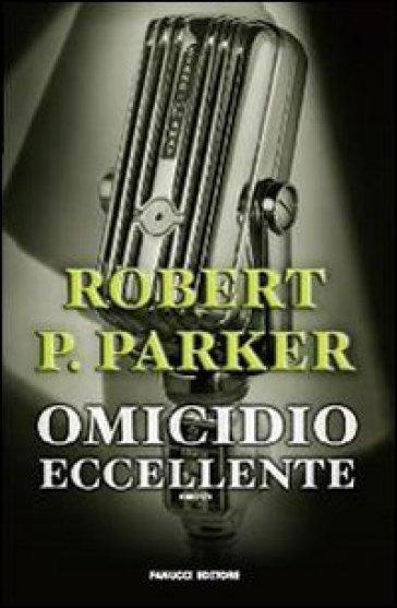 Omicidio eccellente - Robert B. Parker |