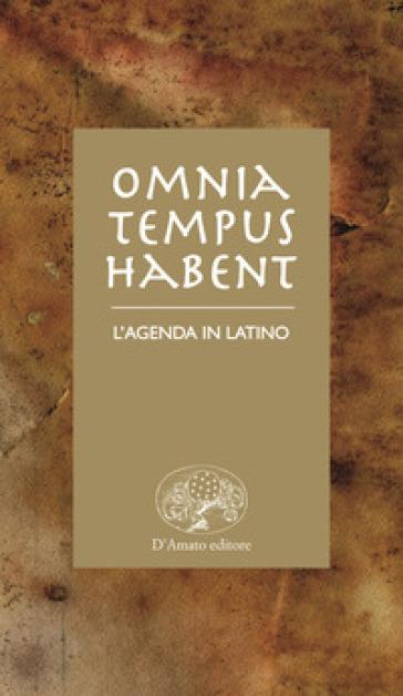 Omnia tempus habent. L'agenda in latino