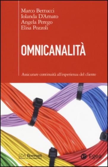 Omnicanalità. Assicurare continuità all'esperienza del cliente - Marco Bettucci pdf epub