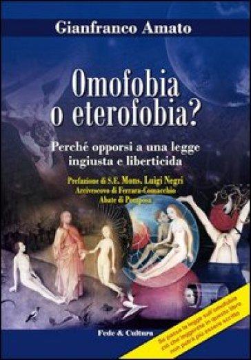 Omofobia o eterofobia? Perché opporsi a una legge ingiusta e liberticida - Gianfranco Amato |