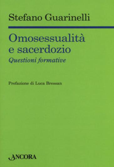Omosessualità e sacerdozio. Questioni formative - Stefano Guarinelli  