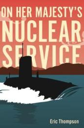 On Her Majesty s Nuclear Service