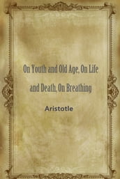 On Youth and Old Age, On Life and Death, On Breathing