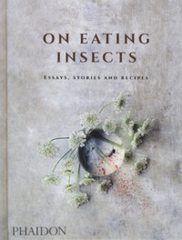 On eating insects. Essays, stories and recipes - Joshua David Evans | Ericsfund.org