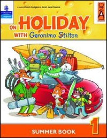 On holiday with Geronimo Stilton. Per la Scuola elementare. 5.