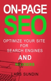 On-page SEO: Optimise your website for search engines AND readers