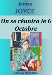 On se réunira le 6 Octobre