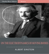 On the Electrodynamics of Moving Bodies (Illustrated Edition)
