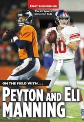 On the Field with...Peyton and Eli Manning