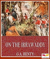 On the Irrawaddy, A Story of the First Burmese War(1897)