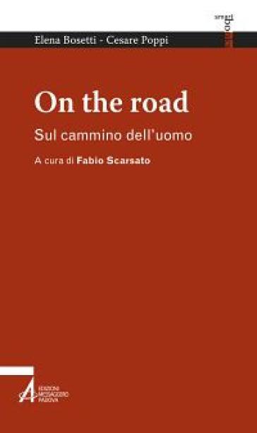 On the road. Sul cammino dell'uomo - Elena Bosetti |