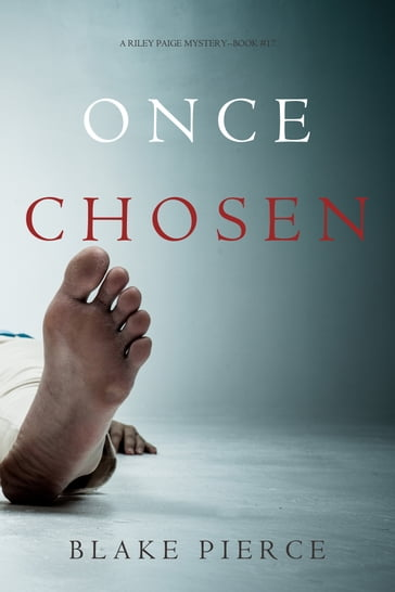 Once Chosen (A Riley Paige MysteryBook 17)
