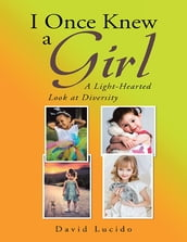 I Once Knew a Girl: A Light-hearted Look At Diversity