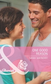 One Good Reason (Mills & Boon Cherish) (Going Back, Book 33)
