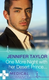 One More Night with Her Desert Prince... (Mills & Boon Medical)
