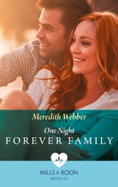 One Night To Forever Family (Mills & Boon Medical)