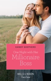 One Night With Her Millionaire Boss (Mills & Boon True Love)