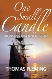 One Small Candle: The Pilgrim s First Year in America