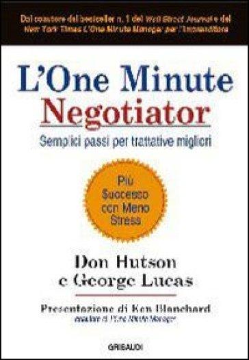 One minute negotiator. Semplici passi per trattative migliori (L') - Don Hutson | Ericsfund.org