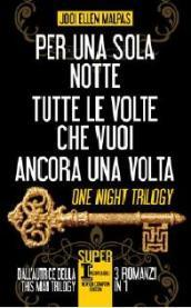 One night trilogy