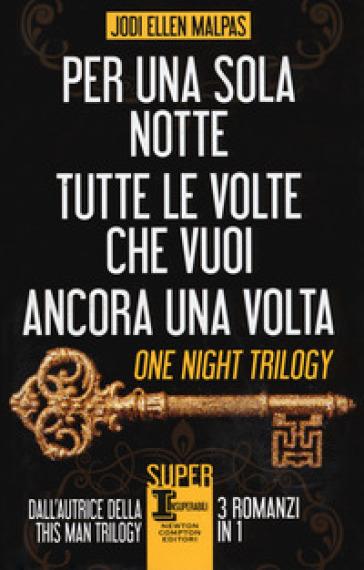 One night trilogy: Per una sola notte-Tutte le volte che vuoi-Ancora una volta