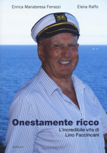 Onestamente ricco. L'incredibile vita di Lino Faccincani
