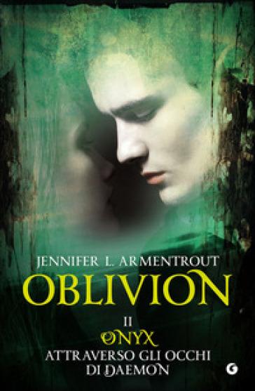 Onix attraverso gli occhi di Daemon. Oblivion. 2. - Jennifer L. Armentrout |