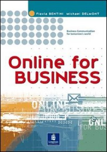 Online for business. Multimedia. Student's book. Per le Scuole superiori. Con CD-ROM