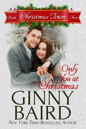 Only You at Christmas (Christmas Town, Book 3)