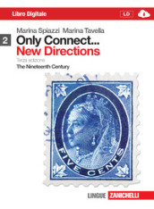 Only connect... new directions. Per le Scuole superiori. Con espansione online. 2: The nineteenth century