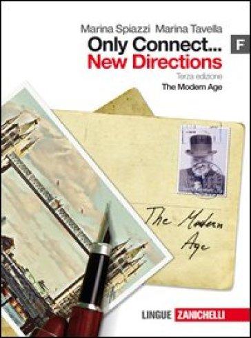 Only connect... new directions. Vol. F: The modern age. Per le Scuole superiori. Con espansione online - Marina Spiazzi | Jonathanterrington.com