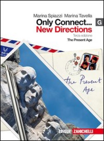 Only connect... new directions. Vol. G: The present age. Per le Scuole superiori. Con espansione online