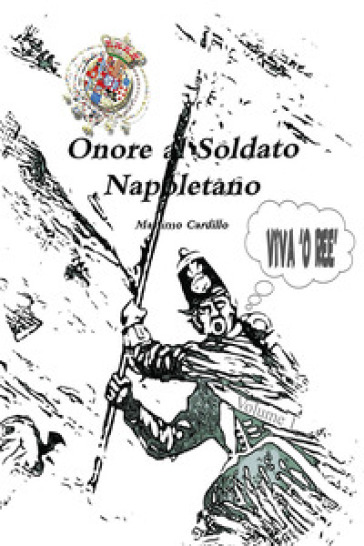 Onore al soldato napoletano - Massimo Cardillo |