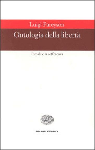 Ontologia della libertà - Luigi Pareyson  