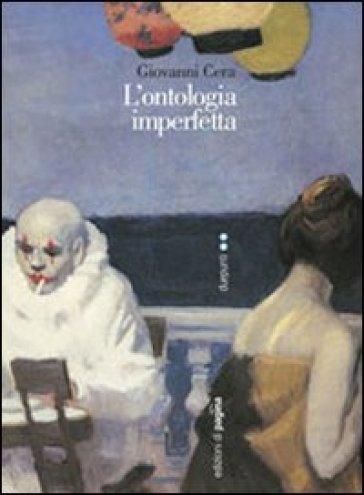 Ontologia imperfetta (L') - Giovanni Cera |