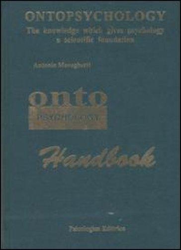 Ontopsychology handbook - Antonio Meneghetti  