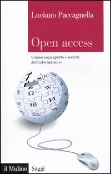 Open Access. Conoscenza aperta e società dell'informazione - Luciano Paccagnella |