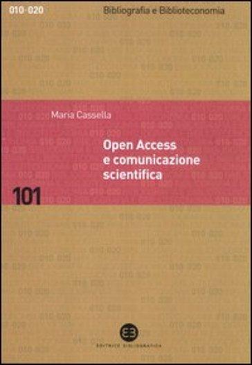 Open Access e comunicazione scientifica - Maria Cassella |
