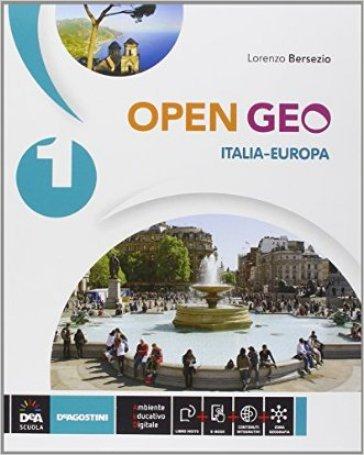 Open Geo. Regioni d'Italia-Atlante geo-storia-Cittadinanza. Per la Scuola media. Con e-book. Con espansione online. 1: Italia-Europa - Lorenzo Bersezio   Rochesterscifianimecon.com