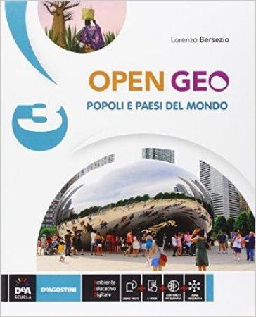 Open Geo. Per la Scuola media. Con e-book. Con espansione online. 3: Ppopoli e paesi del mondo - Lorenzo Bersezio | Rochesterscifianimecon.com
