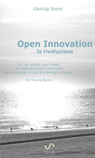 Open innovation: la rivoluzione - Gianluigi Storto |