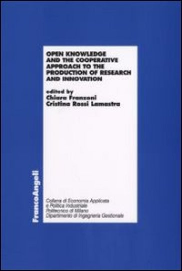 Open knowledge and the cooperative approach to the production of research and innovation