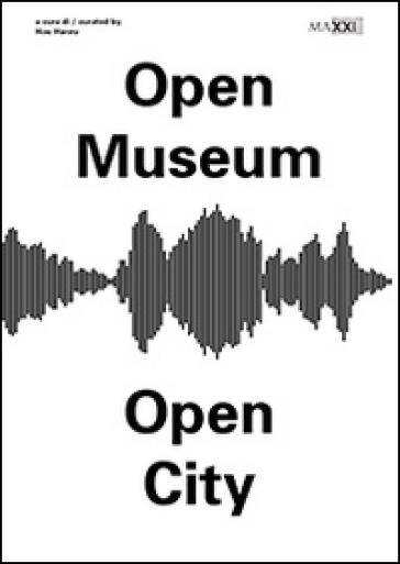 Open museum open city - H. Hanru | Rochesterscifianimecon.com