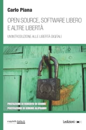 Open source, software libero e altre libertà