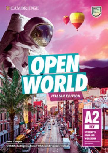 Open world. Key A2. Student's book and Workbook. Italian edition. Per le Scuole superiori. Con e-book - Anna Cowper |