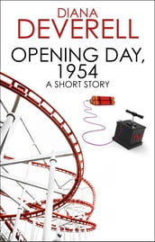Opening Day, 1954: A Short Story